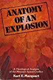 img - for Anatomy of an explosion: A theological analysis of the Missouri Synod conflict by Kurt E Marquart (1988-08-02) book / textbook / text book