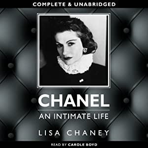 Chanel: An Intimate Life | [Lisa Chaney]