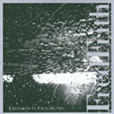 Freedom in Fragments by Frith, Fred (2002-02-26)