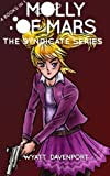 img - for Molly of Mars: The Syndicate Series by Wyatt Davenport (2014-09-19) book / textbook / text book