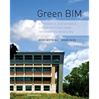 Green BIM: Successful Sustainable Design with Building Information Modeling