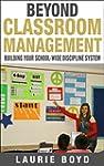 Beyond Classroom Management: Building...