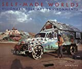 img - for Self-Made Worlds: Visionary Folk Arts Environments book / textbook / text book