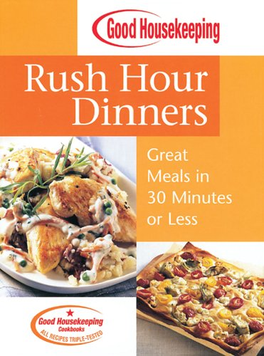 good-housekeeping-rush-hour-dinners-great-meals-in-30-minutes-or-less