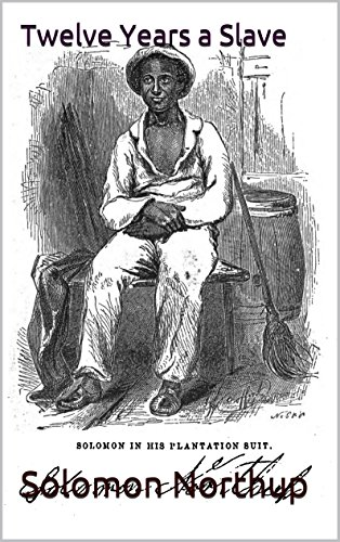 Solomon Northup - Twelve Years a Slave(Annotated) (English Edition)