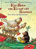 Ein Huhn, ein Ei und viel Geschrei - Sonderausgabe: Eine Bauernhofgeschichte - Mario Giordano