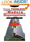 Pressing Problems in Modern Organizations (That Keep Us Up at Night): Transforming Agendas for Research and Practice