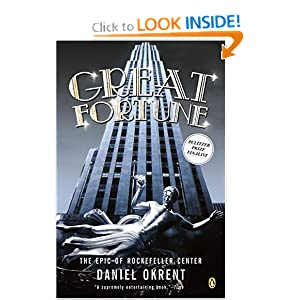 Great Fortune: The Epic of Rockefeller Center BY:Aimee Moyer