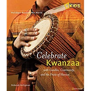 Holidays Around the World: Celebrate Kwanzaa: With Candles, Community, and the Fruits of the Harvest   [HOLIDAYS AROUND THE WORLD CELE] [Paperback]