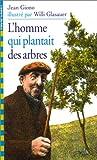 echange, troc Jean Giono - L'Homme qui plantait des arbres
