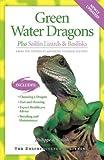 Green Water Dragons: Plus Sailfin Lizards & Basilisks (Advanced Vivarium Systems) (1882770692) by De Vosjoli, Philippe