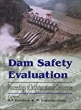 Dam Safety Evaluation: Proceedings of the 3rd International Conference, Panaji (Goa), India, 11-14 December 2001