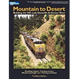 Mountain to Desert: Building the Ho Scale Daneville & Donner Riverby Pelle Soeberg