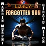 Legacy: Forgotten Son, Book 1 | Warren Murphy,Gerald Welch