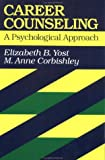 Career counseling :  a psychological approach /