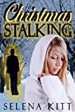 Christmas Stalking (An Erotic Suspense Romance)