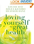 Loving Yourself to Great Health: How...