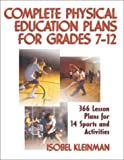 Complete physical education plans for grades 7-12 /