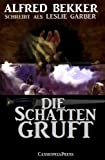Die Schattengruft (Unheimlicher Roman/Romantic Thriller) zum besten Preis
