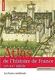 """Afficher """"Atlas de l'histoire de France n° 1 La France médiévale"""""""