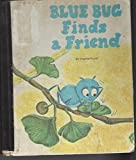 img - for Blue Bug Finds a Friend (Blue Bug Books) book / textbook / text book