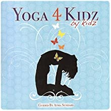 Yoga 4 Kidz by Kidz: Guided Yoga Postures, Breathing Techniques and Relaxation to Suit a Variety of Ages  by Atma Sundari Narrated by Atma Sundari
