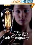 Mastering Canon EOS Flash Photography...