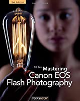 Mastering Canon EOS Flash Photography, 2nd Edition Front Cover