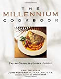 img - for The Millennium Cookbook: Extraordinary Vegetarian Cuisine by Eric Tucker (1998-10-01) book / textbook / text book
