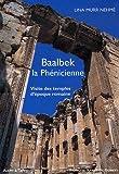echange, troc Lina Murr Nehmé - Baalbek la Phénicienne : Visite des temples d'époque romaine