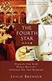 The Fourth Star: Dispatches from Inside Daniel Boulud's Celebrated New York Restaurant (1400048036) by Leslie Brenner