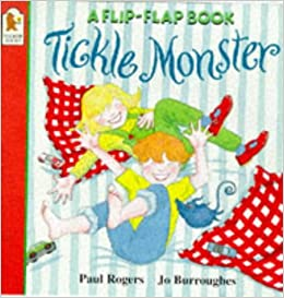 Tickle Monster (Flip the Flap): Paul Rogers, Joanna Burroughes