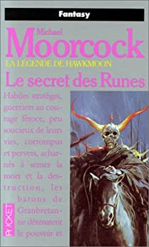 La légende de Hawkmoon, Tome 4 : Le secret des runes par Moorcock