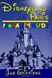 Juz Griffiths Disneyland Paris - The Family Guide
