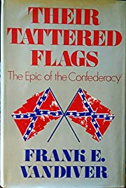 Their Tattered flags: The Epic of the…