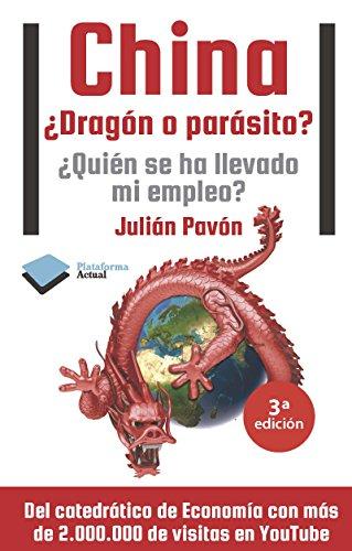 China. ¿Dragón o parásito?: ¿Quién se ha llevado mi empleo? (Actual)