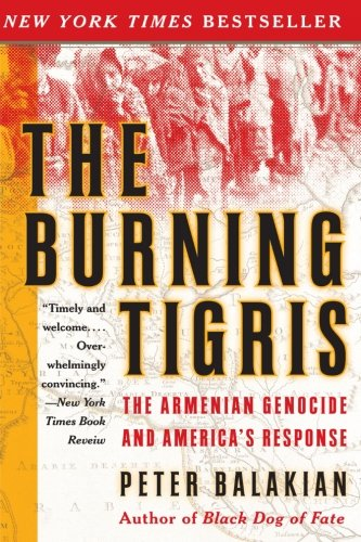 The Burning Tigris: The Armenian Genocide and America's...