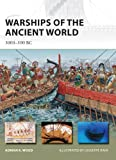Warships of the Ancient World: 3000-500 BC (New Vanguard)