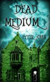 Dead Medium: Not Your Average Ghost Story