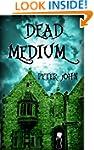 Dead Medium: Not Your Average Ghost S...