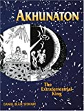 Akhunaton: The Extraterrestrial King
