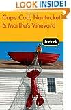 Fodor's Cape Cod, Nantucket & Martha's Vineyard (Travel Guide)