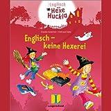 Englisch - keine Hexerei. Eine W�rterlern-Geschichte f�r Kinder