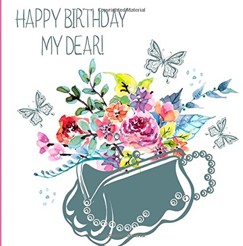 Happy Birthday, My Dear!: Birthday Guest Book & Photo Memory Book