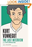 Kurt Vonnegut: The Last Interview: And Other Conversations (The Last Interview Series)