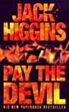 Pay the Devil (Higgins, Jack) (0002261510) by Jack Higgins