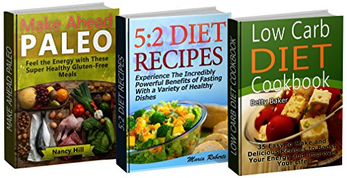 Recipe Books Box Set: Gluten-Free Meals to Boost Your Energy Alongside 5: 2 Healthy Dishes to Experience Benefits From Fasting And 35 Delicious Recipes ... Box Set, Healthy Eating, Healthy Food) by Nancy Hill, Maria Roberts, Betty Baker