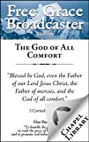img - for Free Grace Broadcaster - Issue 194 - The God of All Comfort book / textbook / text book