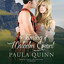 The Taming of Malcolm Grant: Highland Heirs, Book 4 (       UNABRIDGED) by Paula Quinn Narrated by Carrington MacDuffie