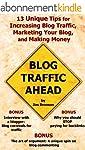 Blog Traffic Ahead: 13 Unique Tips fo...